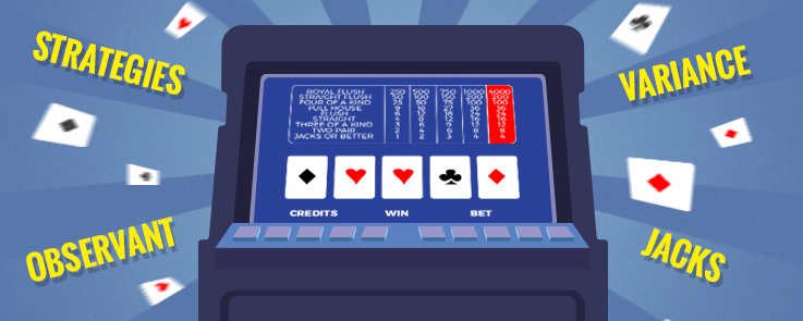 Video poker: acquire the most skills to play it